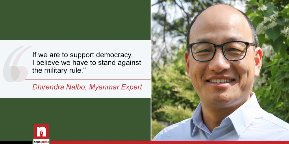 Nepal should stand against Myanmar's Military rule: Myanmar Expert Nalbo
